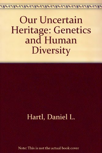 Our Uncertain Heritage: Genetics and Human Diversity