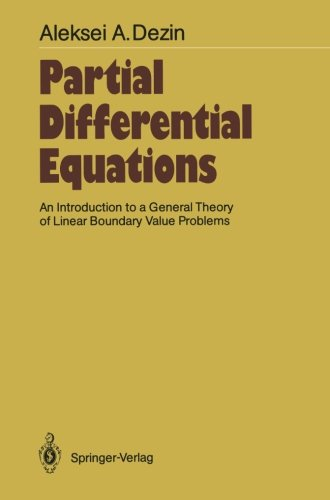 Partial Differential Equations: An Introduction To A General Theory Of Linear Boundary Value Problems (Springer Series In Soviet Mathematics)