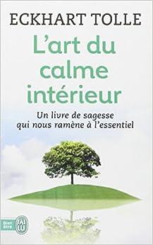 Art du calme int rieur l 39 eckhart tolle books for Le calme interieur