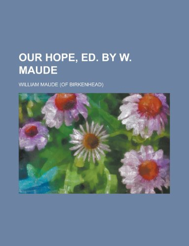 Our Hope, Ed. by W. Maude