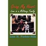 Giving My Heart: Love in a Military Family (Reflections of History) ~ Lisa H. Farber-Silk