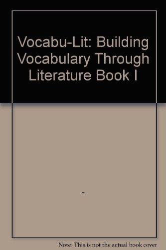 Vocabu-Lit: Building Vocabulary Through Literature Book I