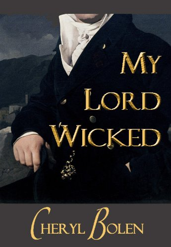My Lord Wicked (Historical Regency Romance) by Cheryl Bolen