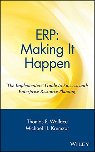 ERP: Making It Happen: The Implementers' Guide to Success with Enterprise Resource Planning [Wallace, Thomas F. - Kremzar, Michael H.] (Tapa Dura)