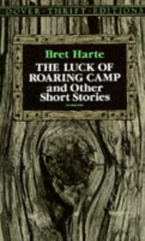 Luck of Roaring Camp and Other Short Stories, BRET HARTE