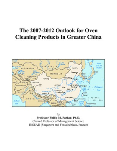 The 2007-2012 Outlook For Oven Cleaning Products In Greater China front-532001