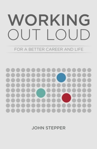 Working Out Loud: For a better career and life