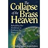 img - for The Collapse of the Brass Heaven: Rebuilding Our Worldview to Embrace the Power of God by Zeb Bradford Long (1994-08-03) book / textbook / text book