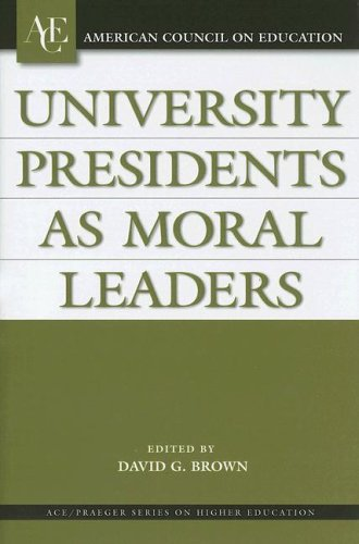 University Presidents as Moral Leaders (American Council...