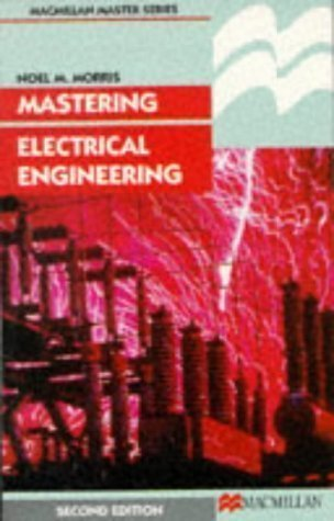 Mastering Electrical Engineering (Palgrave Master Series) 2Nd (Second) Edition By Morris, Noel M. Published By Palgrave Macmillan (1985)