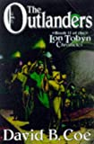 The Outlanders (Book II of the LonTobyn Chronicle) (0312864477) by Coe, David B.