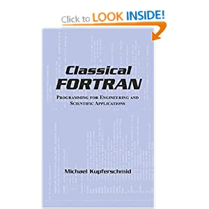 Classical FORTRAN: Programming for Engineering and Scientific Applications