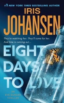 Eight Days To Live: An Eve Duncan Forensics Thriller