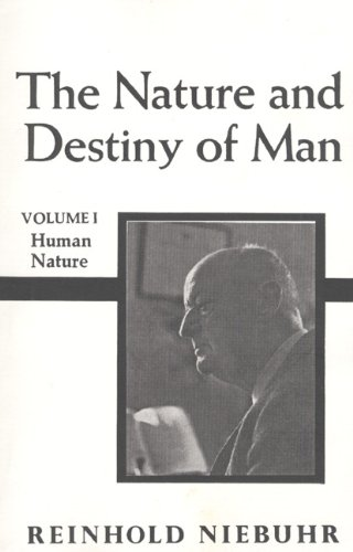The Nature and Destiny of Man, Volume 1
