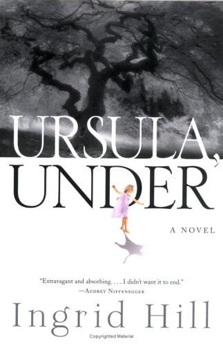 Ursula, Under (Shannon Ravenel Books), INGRID HILL