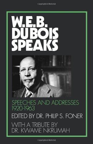 W.E.B. Du Bois Speaks: Speeches and Addresses 1920-1963