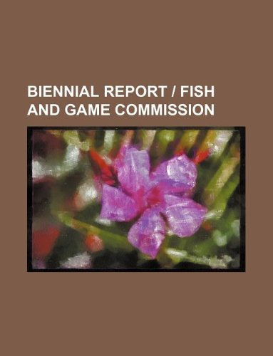 Biennial report | Fish and Game Commission