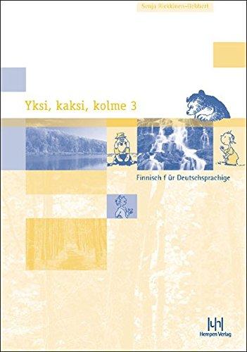 Yksi, kaksi, kolme; 3 Teile Paket: Finnisch für Deutschsprachige. Lehrbuch mit Schlüssel und zwei Audio-CDs