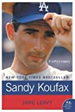 by Jane Leavy Sandy Koufax: A Leftys Legacy (P.S.)(text only) [Paperback]2010