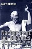 Nachgefragt bei Sokrates - Kurt Roeske