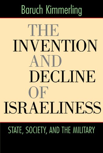 The Invention and Decline of Isræliness: State, Society,...