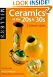 Miller's Ceramics of the '20s & '30s:...