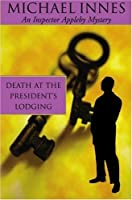 Death at the President's Lodging (Inspector Appleby Mystery) (English Edition)