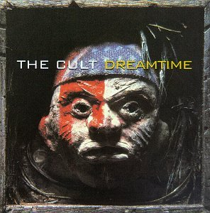 The Cult - Dreamtime (Remaster) - Zortam Music