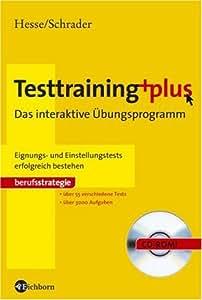 Testtraining plus: das interaktive Übungsprogramm. Eignungs- und Einstellungstests erfolgreich bestehen