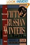 Fifty Russian Winters: An American Wo...