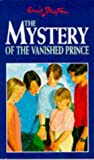 The Mystery of the Vanished Prince (Five Find-outers & Dog)
