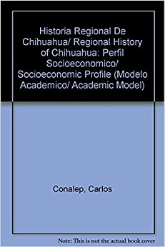 Historia Regional De Chihuahua/ Regional History of