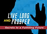 img - for Live Long and Prosper: Secrets to a Fulfilling Future (LIFE'S LITTLE BOOK OF WISDOM) book / textbook / text book