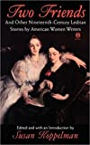 Two Friends and Other 19th-century American Lesbian Stories: by American Women Writers (Meridian)