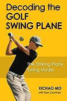 Decoding the Golf Swing Plane: The Striking Plane Swing Model