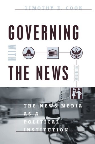 Governing With the News, Second Edition: The News Media...