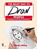 Cover of The Right Way to Draw People by Mark Linley 0716040034