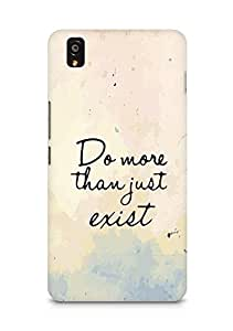 AMEZ do more than just exist Back Cover For OnePlus X