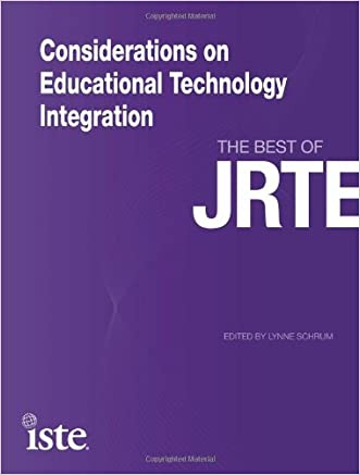 Considerations on Educational Technology Integration: The Best of JRTE written by Lynne Schrum