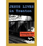 img - for [ Jesus Lives in Trenton by Klim, Christopher ( Author ) Jan-2010 Paperback ] book / textbook / text book