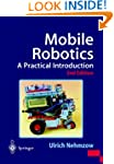 Mobile Robotics: A Practical Introduc...