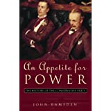 An Appetite for Power: A New History of the Conservative Partyby John Ramsden