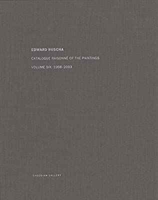 Ed Ruscha: Catalogue Raisonné of the Paintings, Vol. 6