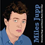 Miles Jupp: Everyday Rage and Dinner Party Chit Chat | Miles Jupp