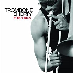 Trombone Shorty 92New