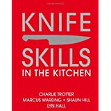 Knife Skills: In the kitchen ~ Charlie Trotter