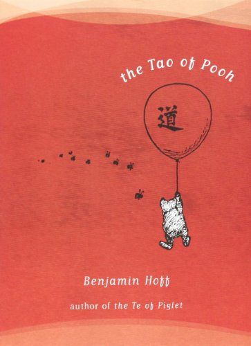 the art of happiness in the tao of pooh by benjamin hoff In 1982, united states author, benjamin hoff, published the tao of pooh, a book which uses the characters from winnie the pooh, to introduce the philosophy of taoism the book made and remained on the new york times' bestseller list for 49 weeks.