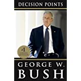 Decision Points ~ George W. Bush