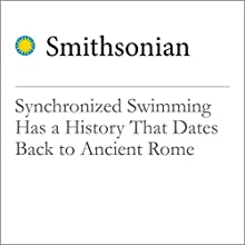 Synchronized Swimming Has a History That Dates Back to Ancient Rome Other by Vicki Valosik Narrated by Mark Schectman