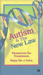 Autism & The New Law. Resources for Treatment. Hope for a Cure! [VHS]